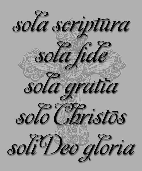 Sola gratia sola scriptura dari sola fide arti Sola gratia