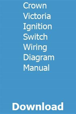 Crown Victoria Ignition Switch Wiring Diagram Manual | Prentice, Renault  trafic, ManualPinterest
