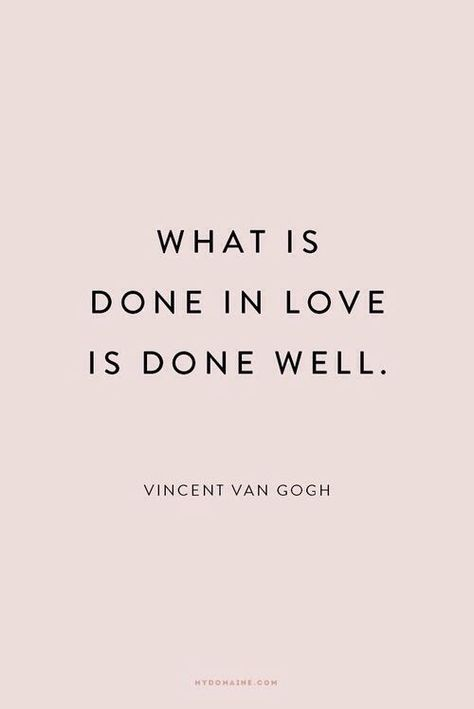 """""""What is done in love is done well"""" - Vincent Van Gogh love quote"""