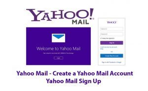 Yahoo Mail Create A Yahoo Mail Account Yahoo Mail Sign Up Kikgi Mail Login Mail Yahoo Mail Account