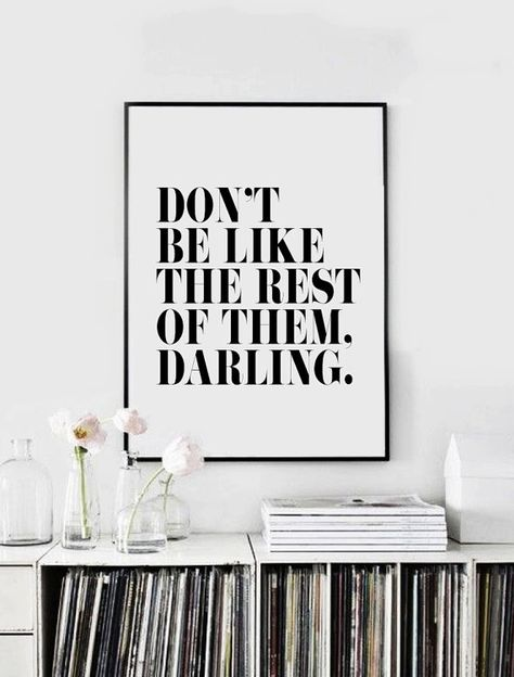 Don't be like the rest of them darling  50x70 cm A3 by VisualPixie