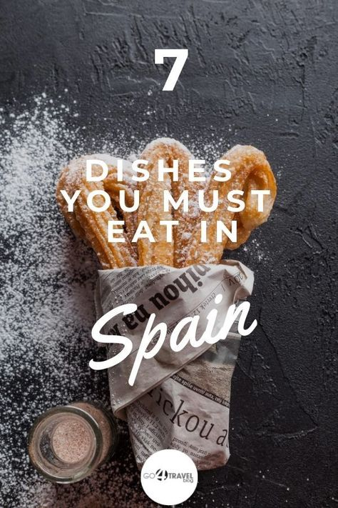 Planning to travel to Spain soon? Visit the #Go4Travel blog for 7 foods you must eat in Spain! #Spain #Europe #Foodie #Holiday #Vacation #Travel #TravelTips #Traveling
