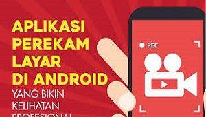 5 Aplikasi Perekam Layar Hp Android Terbaik 2020 Berlayar Aplikasi Android