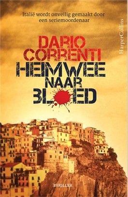 Graag Gelezen Mijn Boekenblog Heimwee Naar Bloed Dario Correnti Boeken Thrillers Seriemoordenaars