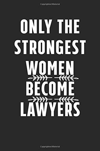 Only the Strongest Women Become Lawyers: A Perfect gift idea for woman ,female lawyer strong women journal,A motivati. Law Student Quotes, Law School Quotes, Law School Humor, Quotes For Students, Motivacional Quotes, Faith Quotes, Life Quotes, Lawyer Quotes, Lawyer Humor