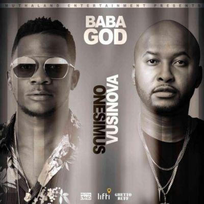 Onesimus Ft Vusi Nova Baba God Mp3 Download African Music