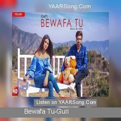 Bewafa Tu Guri Mp3 Song Yaarsong Com Yaar Song Mp3 Song Mp3 Song Download Songs