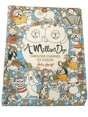 Million Dogs Fabulous Canines To Color Paperback By Mayo Lulu Ilt Bran Ebay Animal Coloring Books Canine Worlds Cutest Animals