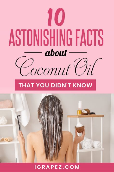 Here are 10 astonishing facts about coconut oil that you didn't know. #coconutoil #diet #healthyliving #iGrapez