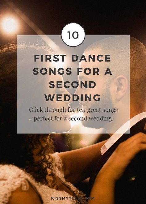 10 First Dance Songs for a Second Wedding - Kiss My Tulle Best First Dance Songs, First Dance Wedding Songs, Wedding Kiss, Wedding Music, Greatest Songs, Love Songs, Father Daughter Dance Songs, Wedding Playlist, Funny Wedding Photos