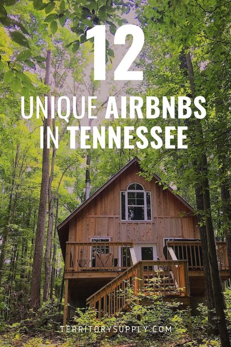 Discover 12 of the best and most unique Airbnbs in Tennessee and make you're next trip out of town unforgettable.