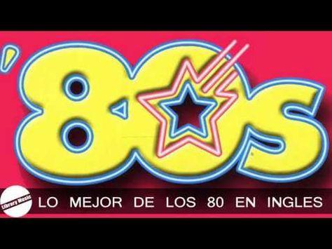 Las Mejores Canciones De Los 80 En Ingles Musica Clasica 80