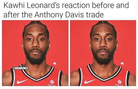 Kawhi Leonard After The Lakers Got Anthony Davis Anthony Davis Lol