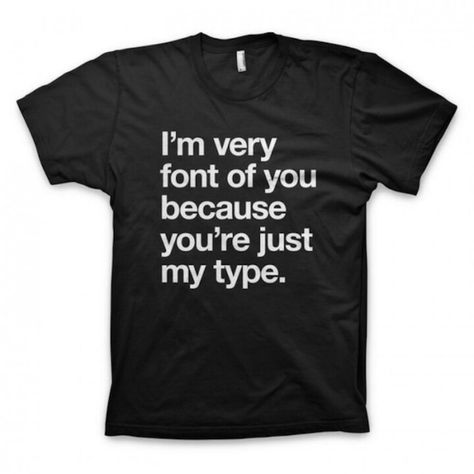 yes. you're just my type.
