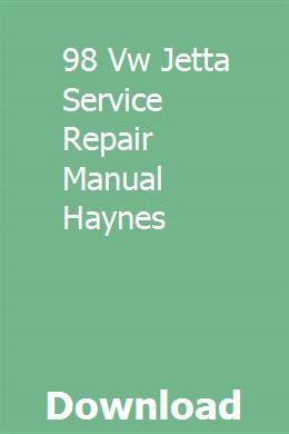 98 Vw Jetta Service Repair Manual Haynes Repair Manuals Vw Jetta Chilton Repair Manual