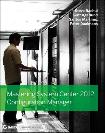 Mastering System Center 2012 Configuration Manager Ebook By Steve