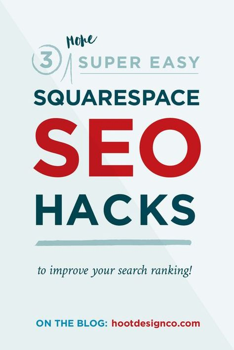 3 More Easy Squarespace SEO Tips to Improve Your Search Ranking • Hoot Design Co. | Web Design, Bran