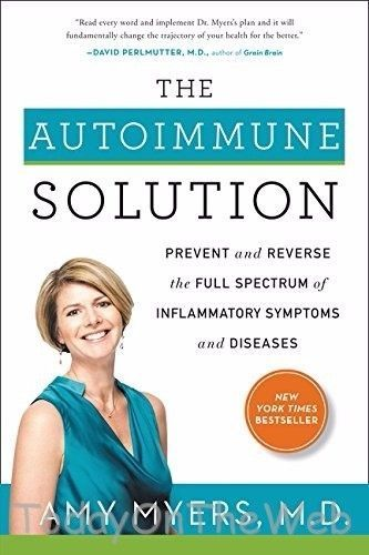 The Autoimmune Solution Prevent And Reverse The Full Spectrum Of