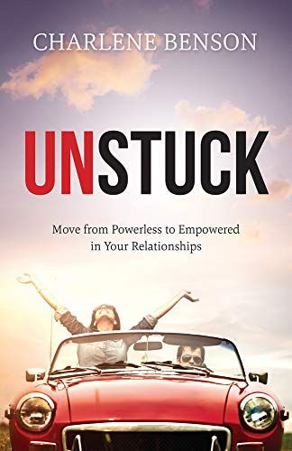 Download Pdf Unstuck Move From Powerless To Empowered In Your Relationships Free Epub Mobi Ebooks Free Epub Books Ebook Download Books