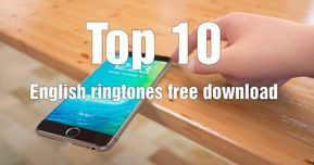The best English ringtones free download this summer 2018