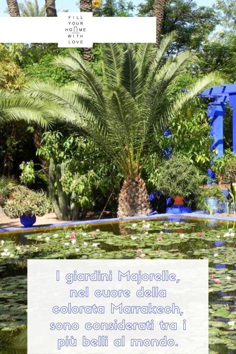 Luoghi magici: I giardini Majorelle a Marrakech | Fillyourhomewithlove
