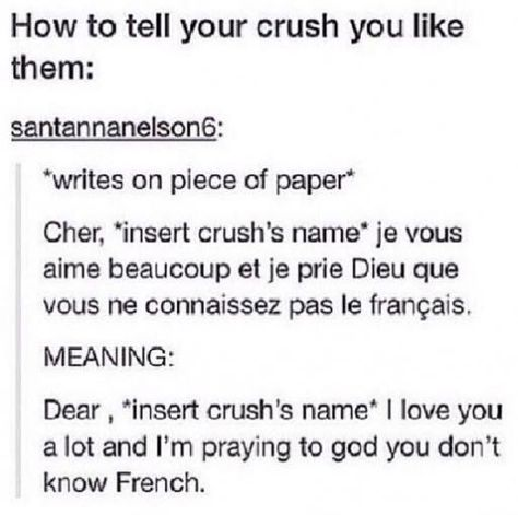 My crush actually knows French soooooo.....