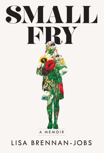 d8dc4b27e26a Read & download Small Fry By Lisa Brennan-Jobs for Free! PDF, ePub ...