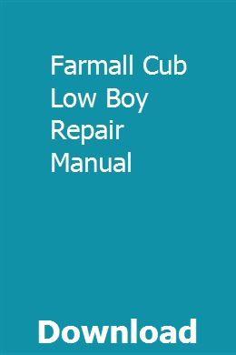 Farmall Cub Low Boy Repair Manual | thatsisahyp | Repair