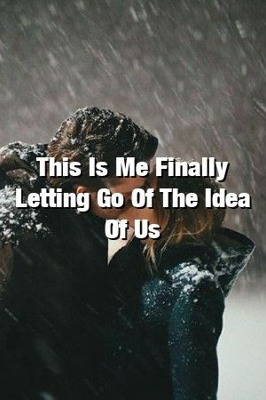 Relationinteractive This Is Me Finally Letting Go Of The Idea Of Us #relationships #life  #romance