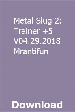 Metal Slug 2 Trainer 5 V04 29 2018 Mrantifun Download Mercury Quicksilver Manual