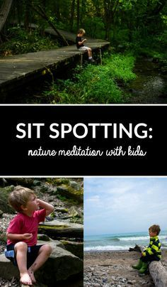 Sit spotting is an observant type of meditation in nature that not only calms the mind, but soothes your senses with the sounds, touch and feel of nature.