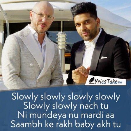 Slowly Slowly Lyrics Guru Randhawa Ft Pitbull Guru Pics Lyrics Dj Shadow