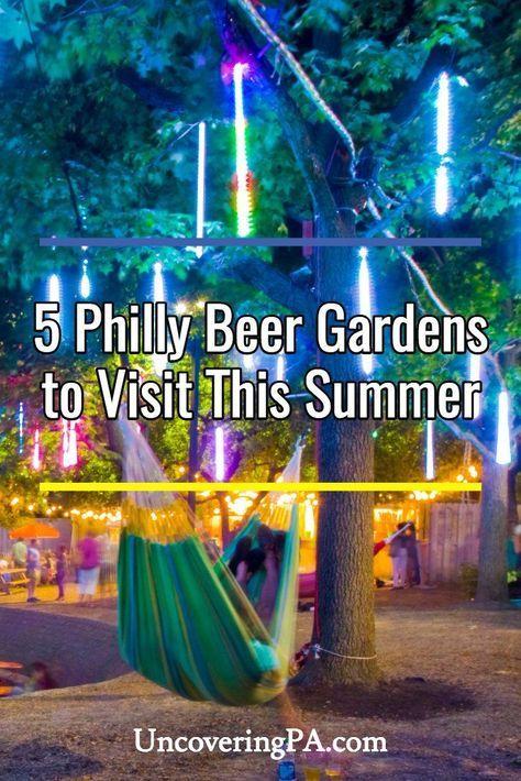 5 Beer Gardens In Philadelphia To Enjoy This Summer Beer Garden Pennsylvania Travel Graduation Trip