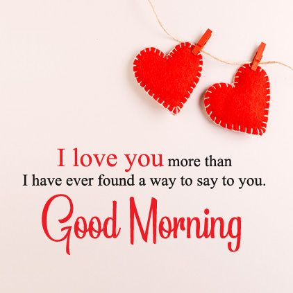 I love you more than I have ever found a way to say to you. Good Morning. #goodmorningimages #gudmrngiloveyoudp #morningwhatsappprofilepics #gmiloveyoudisplaypics