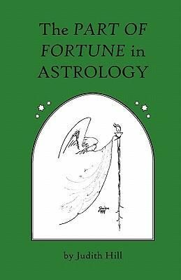 """The Part of Fortune in Astrology : Paperback : Stellium Press : 9781883376031 : 1883376033 : 20 Nov 2010 : This elegantly illustrated book teaches the reader how to easily interpret the ancient and essential """"Part of Fortune"""" in the astrological birth chart. Suitable for beginning to advanced students."""