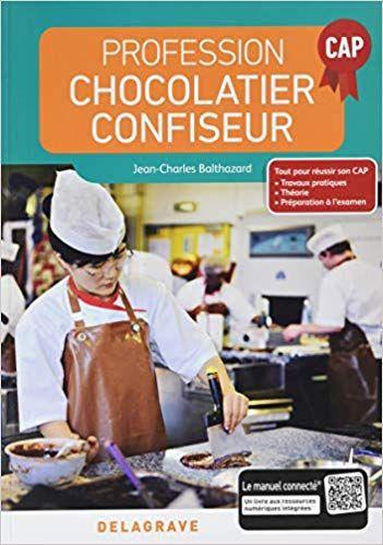 Telecharger Profession Chocolatier Confiseur Cap Manuel Eleve