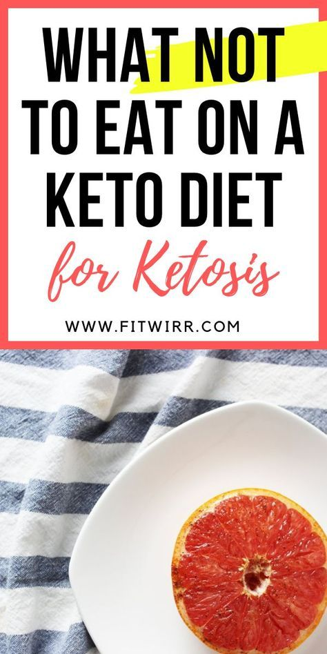 7 Foods You Should Absolutely Avoid On A Ketogenic Diet Keto If