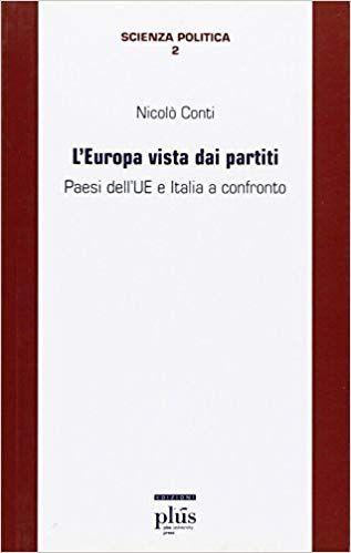 L Europa Vista Dai Partiti Paesi Dell Ue E Italia A Confronto