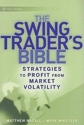 Matthew Mccall Mark Whistler The Swing Traders Bible Trend Trading Forex Books Investing Books