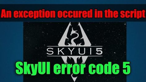 3 Best & Quick Ways to Fix SkyUI Error Code 5 & it's Causes.