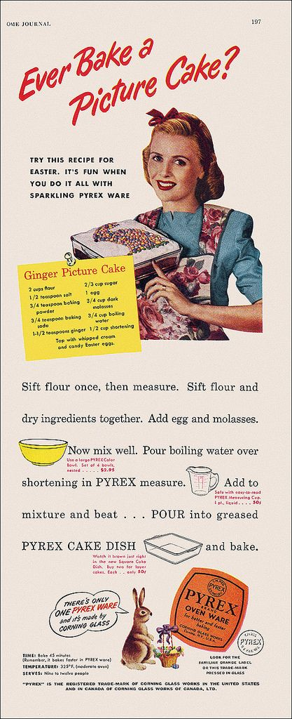 Ginger Picture Cake from 1948 PYREX ad | 2 cups flour; 1/2 tsp. salt; 3/4 tsp. baking powder; 3/4 tsp. baking soda; 1 1/2 tsp. ginger; 2/3 cup sugar; 1 egg; 3/4 cup dark molasses; 3/4 cup boiling water; 1/2 cup shortening -- Sift flour once, then measure. Sift flour & dry ingredients together. Add egg & molasses. Now mix well. Pour boiling water over shortening in PYREX measure. Add to mixture & beat. Pour into greased PYREX cake dish & bake 45 minutes at 325˚ F. Top with whipped cream.