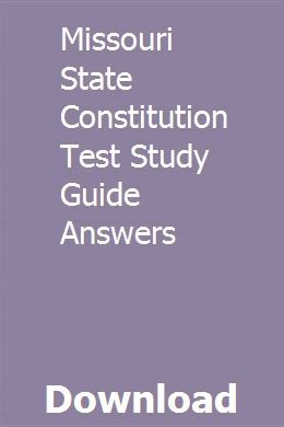 Missouri State Constitution Test Study Guide Answers