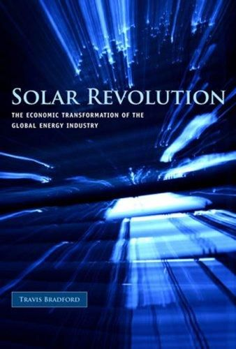 Solar Revolution: The Economic Transformation of the Global Energy Industry (The MIT Press) - Default