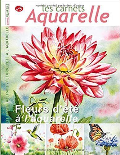 Telecharger Les Carnets Aquarelle N 5 Peindre Les Fleurs D Ete A
