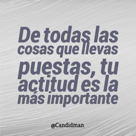De todas las cosas que llevas puestas tu actitud es la más importante.  @Candidman   #Frases Candidman Motivación @candidman