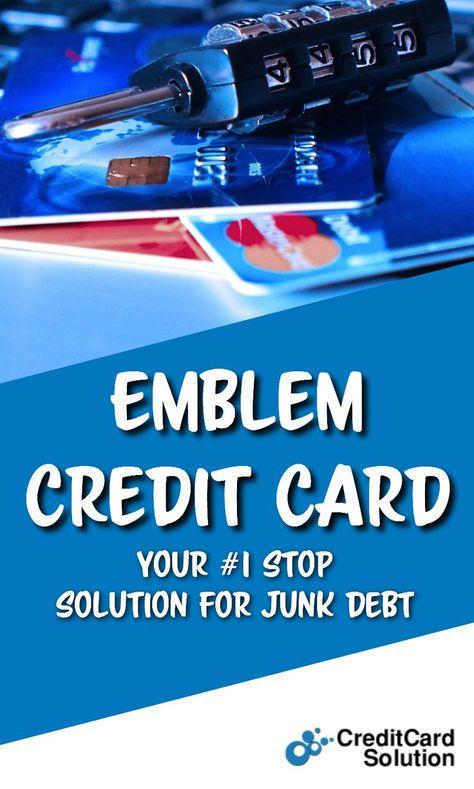 Emblem Credit Card Your 1 Stop Solution For Junk Debt Credit