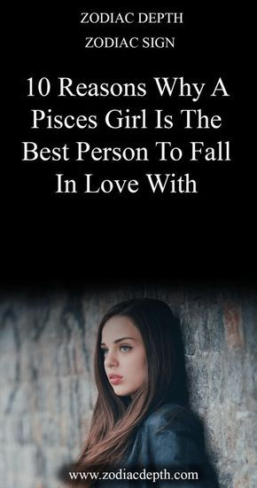 10 Reasons Why A Pisces Girl Is The Best Person To Fall In