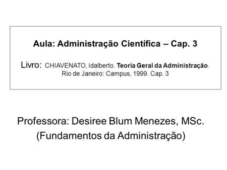 Professora Desiree Blum Menezes Msc Fundamentos Da Administracao Administracao Teoria Geral Da Administracao 2 Revolucao Industrial