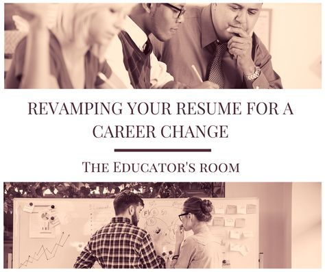 Revamping Your Resume for a Career Change - The Educators Room