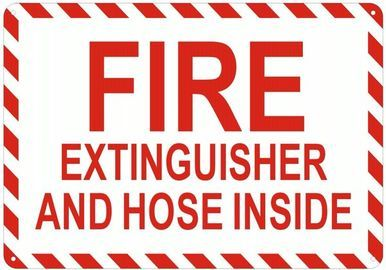 Fire Extinguisher And Hose Inside Sign Reflective Aluminum Signs 7x10 White With Images Fire Extinguisher Extinguisher Aluminum Signs